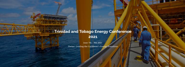 Trinidad And Tobago Energy Conference 2021 (Virtual)